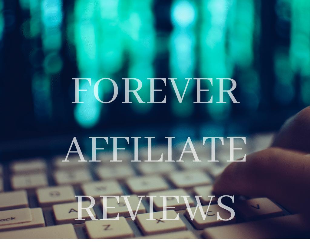 Forever Affiliate Reviews
