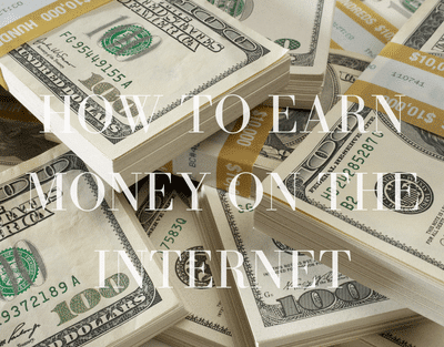 How to earn money on the Internet?